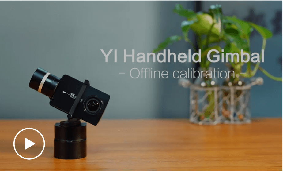YI Handheld Gimbal Calibration and Firmware | YI Technology